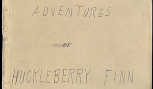 Adventures of Huckleberry Finn [Manuscript]