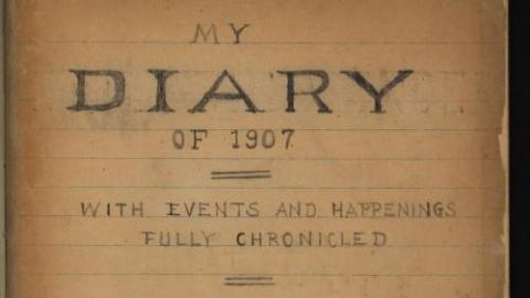 My diary of 1907 : with events and happenings fully chronicled
