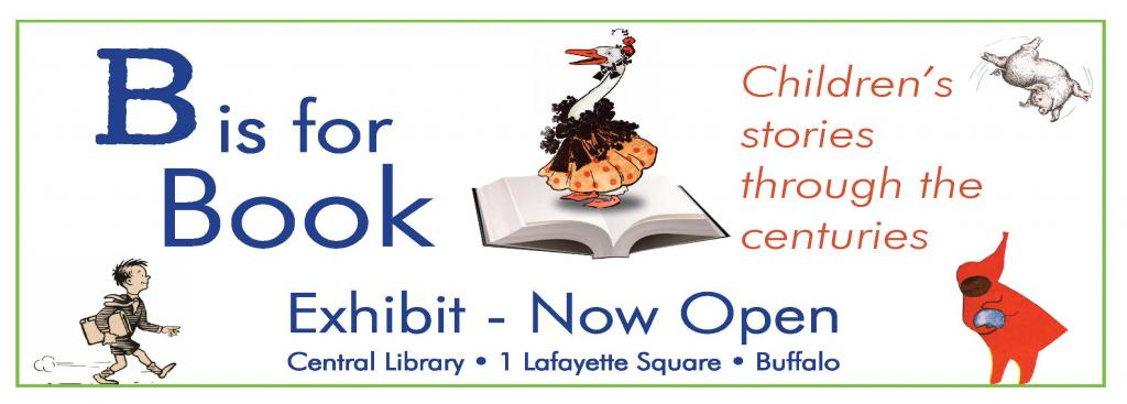 B is for Book new exhibit. Free and open to the public.