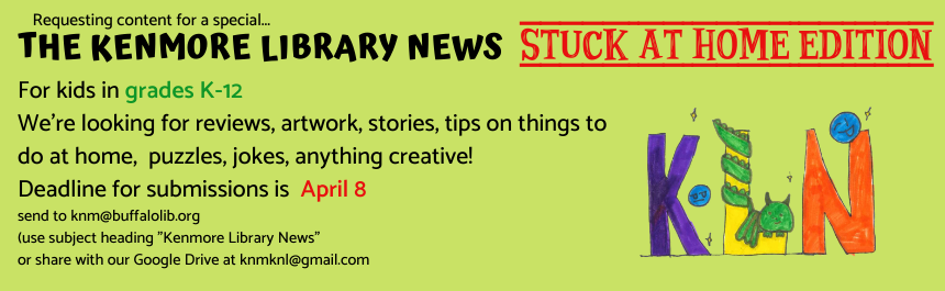 Seeking submissions for the Kenmore Library News Stuck at Home edtion