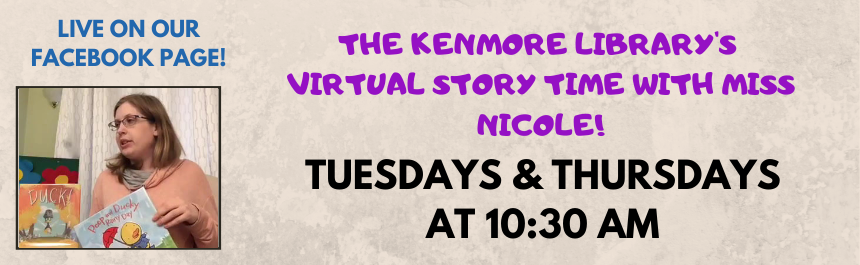 Virtual Story Time with Miss Nicole live on Facebook Tue & Thu at 10:30 am