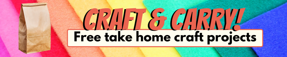 Craft & Carry: Free Take Home Crafting Kits