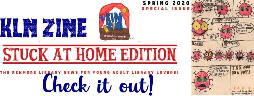 The Kenmore Library News Zine: Stuck at Home edition