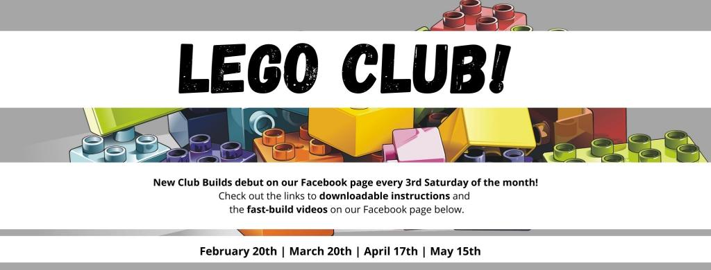 New Club Builds debut on our Facebook page every 3rd Saturday of the month! Check out the links to downloadable instructions and   the fast-build videos on our Facebook page below. February 20th, March 20th, April 17th and May 15th