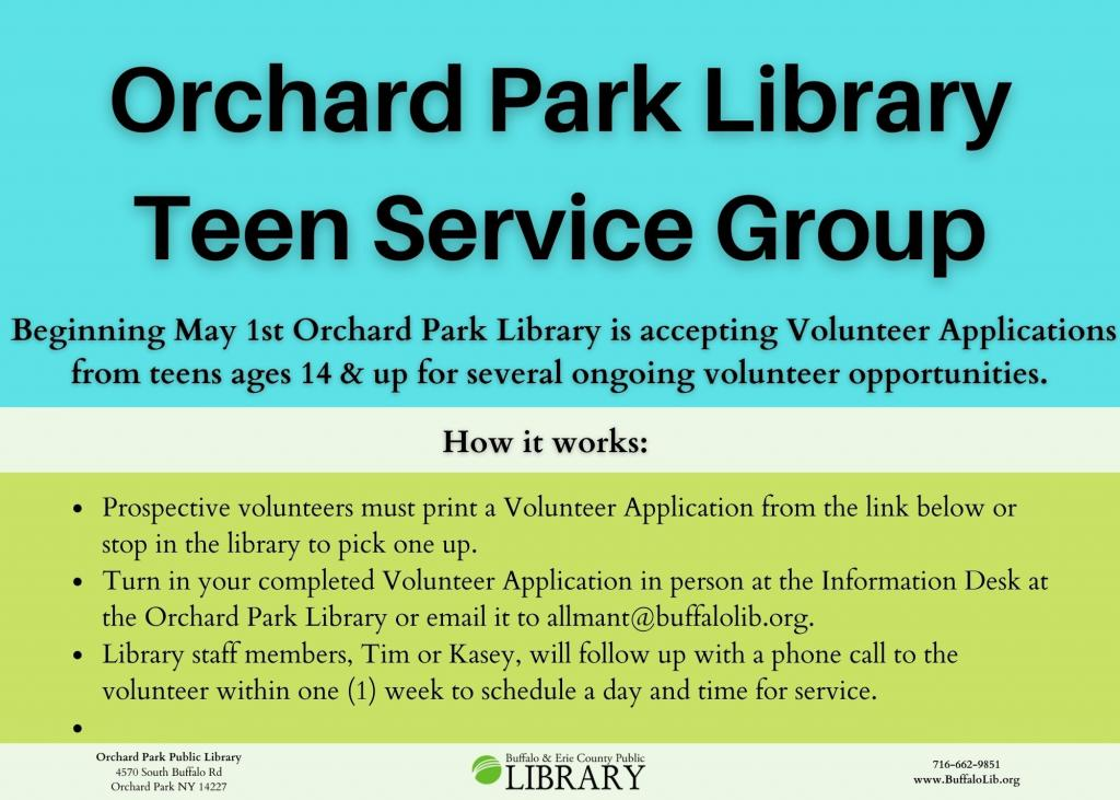 Beginning May 1st Orchard Park Library is accepting Volunteer Applications from teens ages 14 & up for several ongoing volunteer opportunities. Call 662-9851 for more information on how to volunteer.
