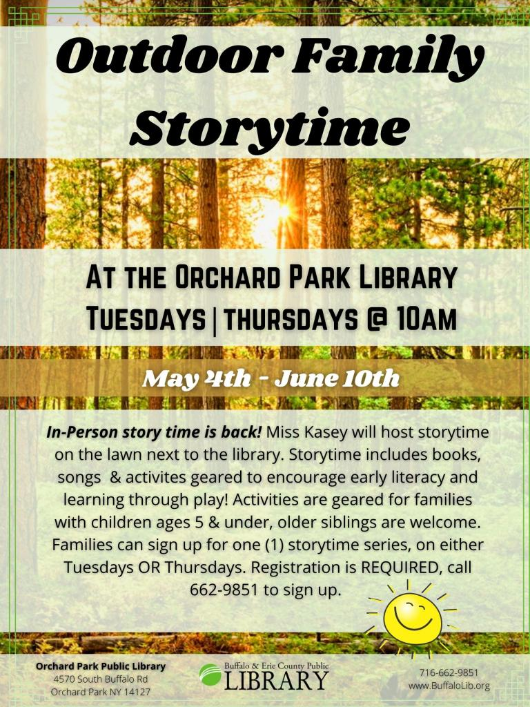 Outdoor Family Storytime begins Tuesday May 4th call to register 662-9851
