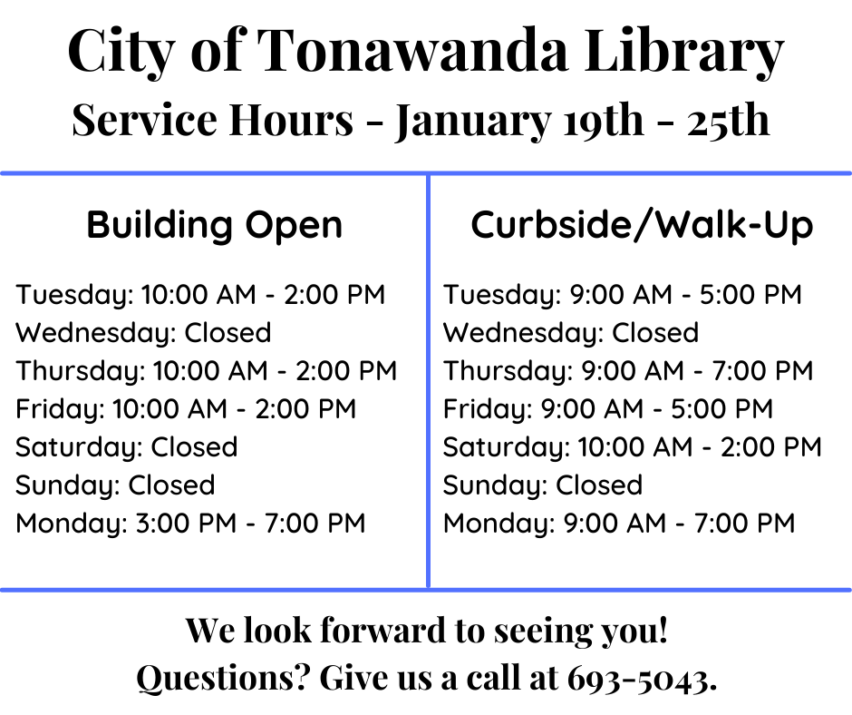 Open and curbside hours for January 19-25, 2021